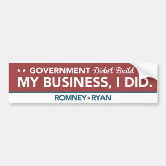 Government Didn't Build My Business, I DID. Red Car Bumper Sticker