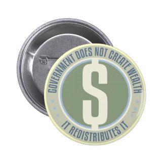 Government Does Not Create Wealth 6 Cm Round Badge