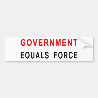 Government Equals Force Bumper Sticker