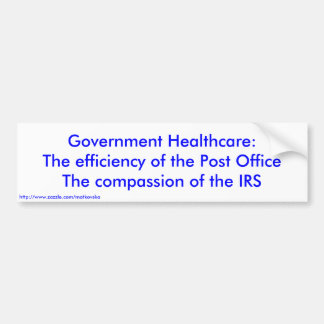 Government Healthcare:The efficiency of the Pos... Bumper Sticker