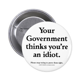 Government Idiot 6 Cm Round Badge
