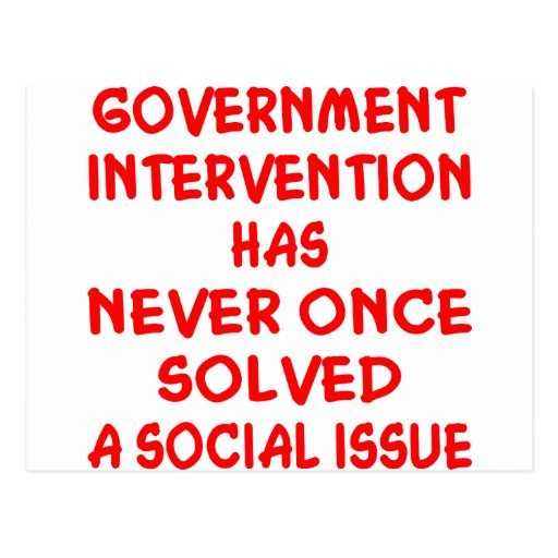 Government Intervention Never Solved Social Issue Postcards