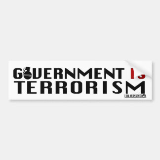 GOVERNMENT IS TERRORISM BUMPER STICKER