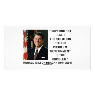 Government Not Solution To Problem Is The Problem Customized Photo Card