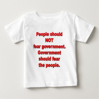 Government should fear people baby T-Shirt
