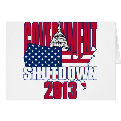Government Shutdown 2013 Greeting Card