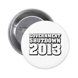 Government Shutdown 2013 Pinback Button