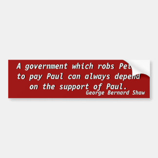 Government which robs (Shaw) Bumper Sticker