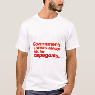 governments in crisis T-Shirt