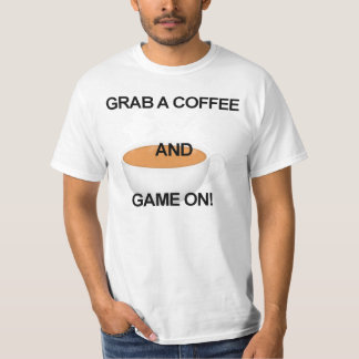 Grab a Coffee and Game On Men's T-Shirt