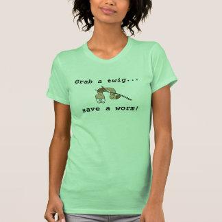 Grab a twig - Save a Worm! T-Shirt