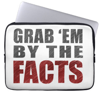 "Grab 'em by the Facts 13"" Laptop Sleeve 