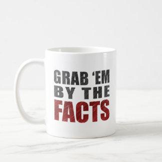 Grab 'em by the Facts Mug | Resist Trump