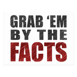 Grab 'em by the Facts Postcard | Resist Trump
