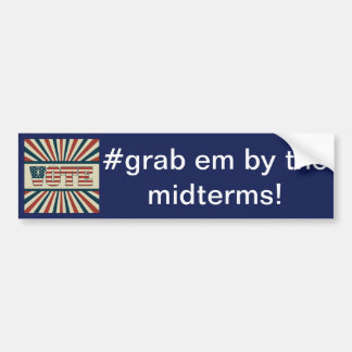Grab em by the midterms, vote, neveragain bumper sticker