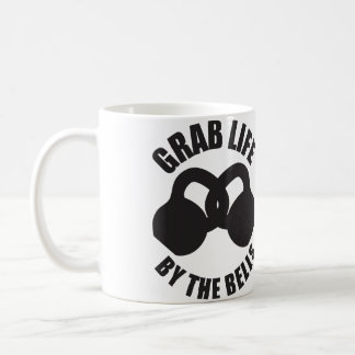 Grab Life by The Bells - Kettlebell Coffee Mugs