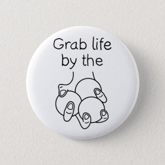 Grab Life By The Juggling Balls 6 Cm Round Badge
