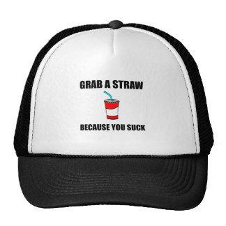 Grab Straw You Suck Cap