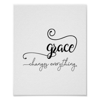 Grace Changes Everything Poster Print