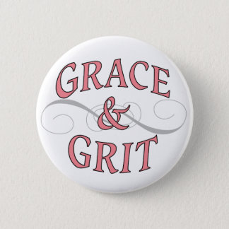 Grace & Grit for for the tough lady 6 Cm Round Badge
