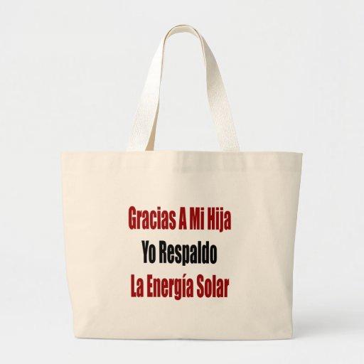 Gracias A Mi Hija Yo Respaldo La Energia Solar Canvas Bags