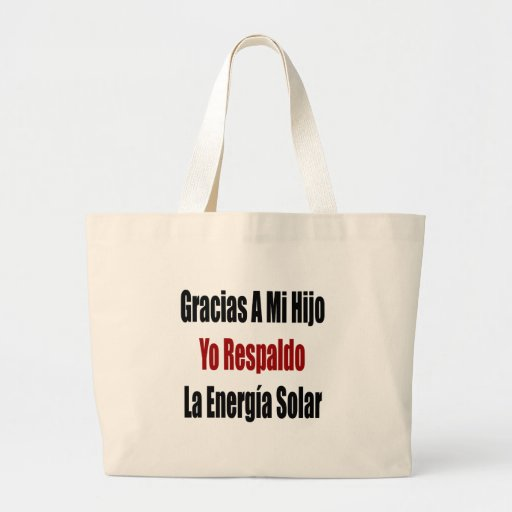 Gracias A Mi Hijo Yo Respaldo La Energia Solar Bag