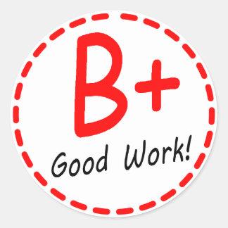 Grade B plus...Good Work! Sticker