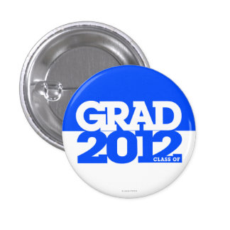 Graduation Class Of 2012 Button Blue White