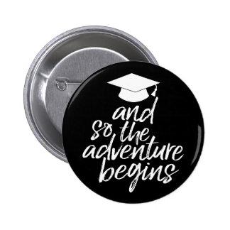 Graduation Class of 2017 & So the Adventure Begins 6 Cm Round Badge