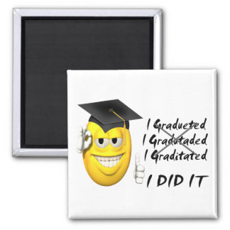 Graduation (I Did It) Smiley Square Magnet