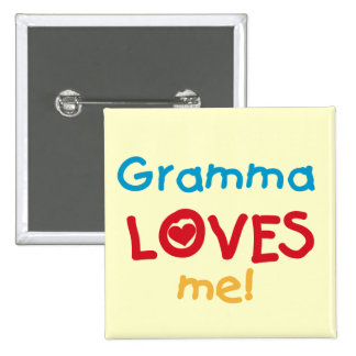 Gramma Loves Me T-shirts and Gifts Pinback Button