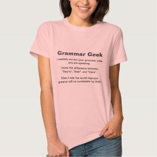 Grammar Geek, I mentally correct your grammar w... Tee Shirts