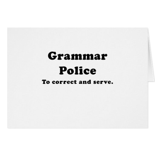 Grammar Police to Correct and Serve Greeting Card