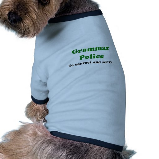 Grammar Police to Correct and Serve Dog Clothing