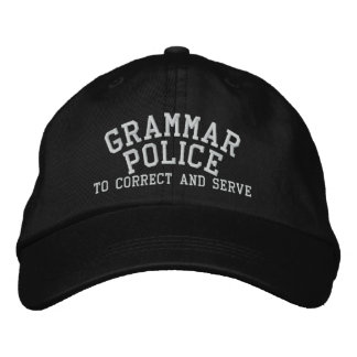 Grammar Police To Correct And Serve Embroidered Baseball Caps