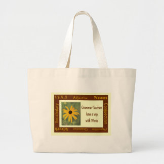 Grammar Teachers Have a Way with Words Large Tote Bag