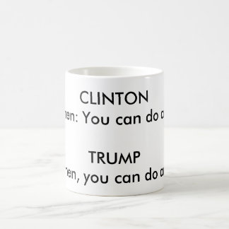 """GRAMMATICAL DIFFERENCE BETWEEN CLINTON AND TRUMP"" COFFEE MUG"
