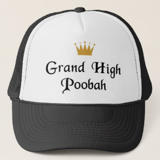 Grand High Poobah Trucker Hat