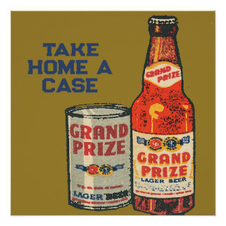 Grand Prize Lager Beer Take Home A Case Poster