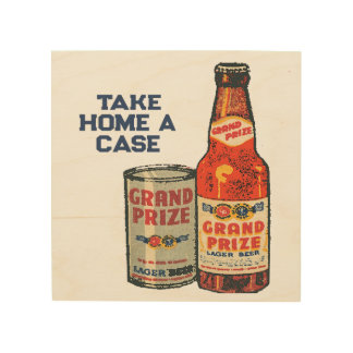 Grand Prize Lager Beer Take Home A Case Wood Wall Art