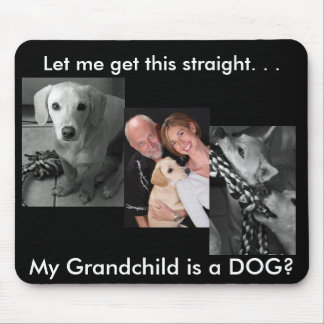 Grandchild is a Dog Mouse Pad
