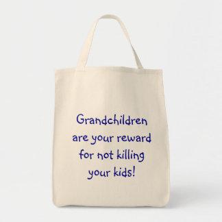 Grandchildren are your reward for not killing y... tote bag