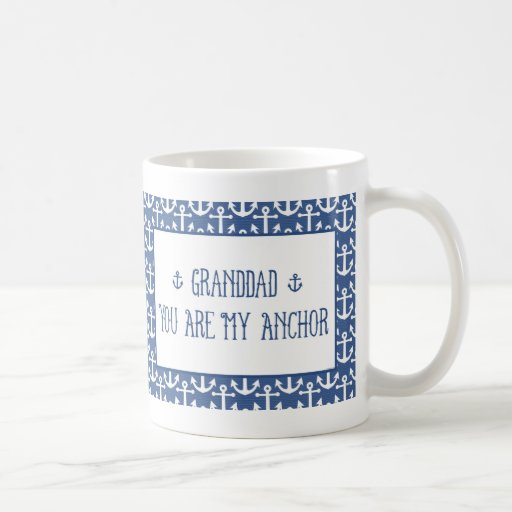 Granddad-You Are My Anchor Mug