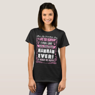 Grandkids I Love You Luckiest Mawmaw Ever Tshirt