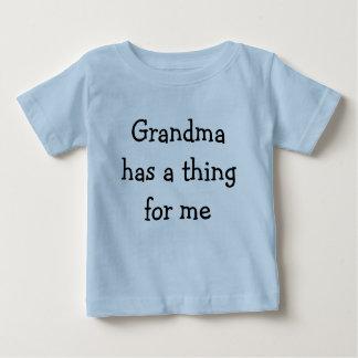 Grandma has a thing for me baby T-Shirt