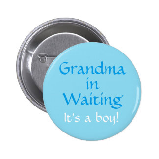 Grandma in waiting (for a boy)button 6 cm round badge
