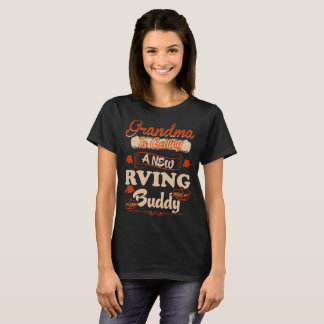 Grandma Is Getting New Rving Buddy To Be Loading T-Shirt