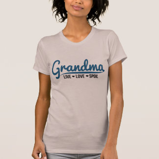 Grandma Live Love Spoil T-Shirt