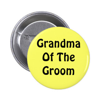 Grandma Of The Groom 6 Cm Round Badge