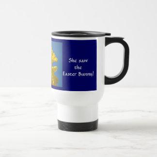 Grandma said She saw the Easter Bunny! Mugs